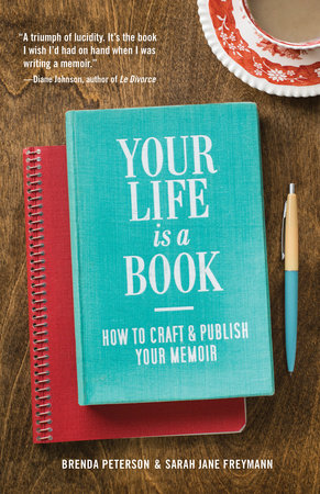 Your Life is a Book by Brenda Peterson and Sarah Jane Freymann