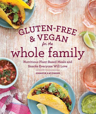 Gluten-Free & Vegan for the Whole Family (EBK) by Jennifer Katzinger