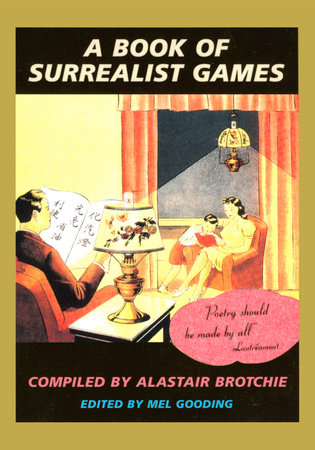 A Book of Surrealist Games by Mel Gooding