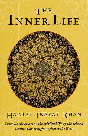 The Inner Life by Hazrat Inayat Khan