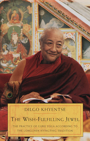 The Wish-Fulfilling Jewel by Dilgo Khyentse