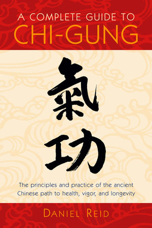 A Complete Guide to Chi-Gung by Daniel Reid