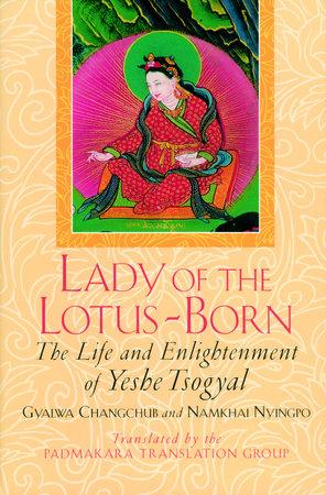 Lady of the Lotus-Born by Gyalwa Changchub, N Nyingpo and Yeshe Tsogyal