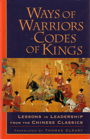 Ways of Warriors, Codes of Kings by Thomas Cleary