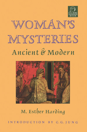 Woman's Mysteries by M. Esther Harding