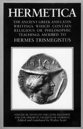 Hermetica: Volume Three by Walter Scott