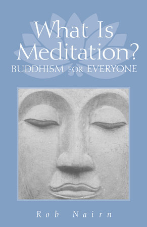 What Is Meditation? by Ron Nairn