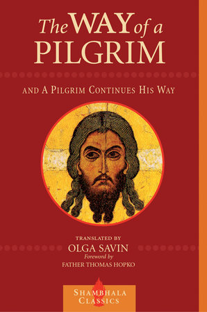 The Way of a Pilgrim and A Pilgrim Continues His Way by