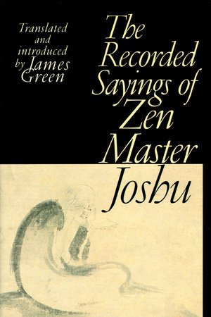 The Recorded Sayings of Zen Master Joshu by