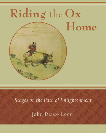 Riding the Ox Home by John Daido Loori