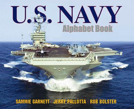 U.S. Navy Alphabet Book by Jerry Pallotta (Author); Sammie Garnett (Author); Rob Bolster (Illustrator)
