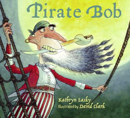 Pirate Bob by Kathryn Lasky