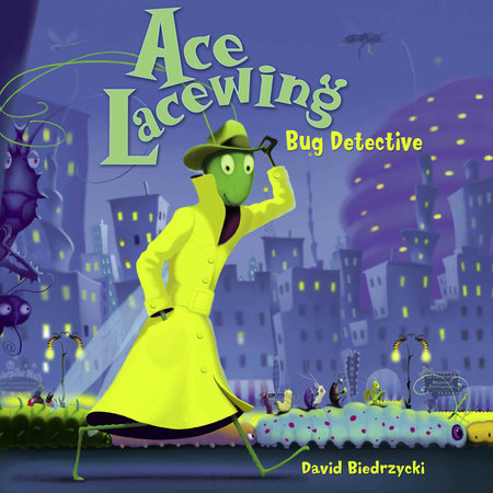 Ace Lacewing: Bug Detective by David Biedrzycki