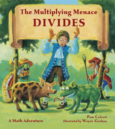 The Multiplying Menace Divides by Pam Calvert