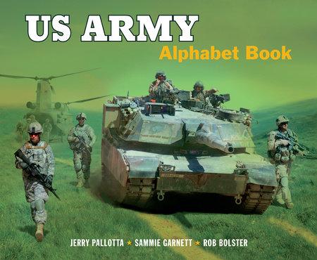 US Army Alphabet Book by Jerry Pallotta and Sammie Garnett