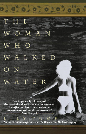 The Woman Who Walked on Water by Lily Tuck