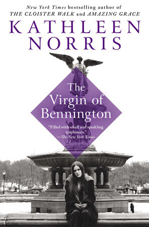 The Virgin of Bennington by Kathleen Norris