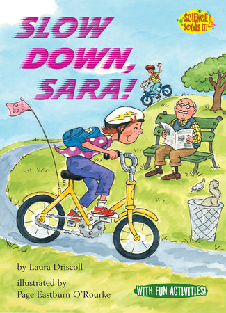 Slow Down, Sara! by Laura Driscoll