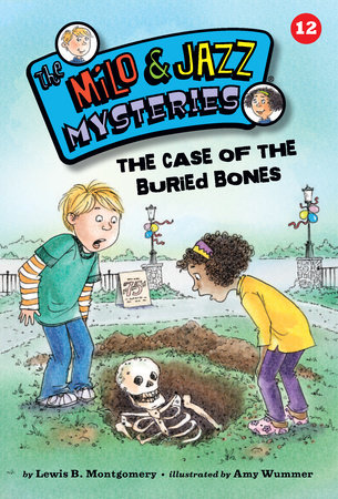The Case of the Buried Bones (Book 12) by Lewis B. Montgomery; illustrated by Amy Wummer