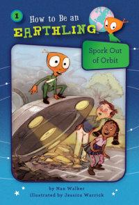 Spork Out of Orbit (Book 1)