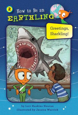 Greetings, Sharkling! (Book 2) by Lori Haskins Houran