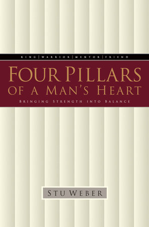 Four Pillars of a Man's Heart by Stu Weber