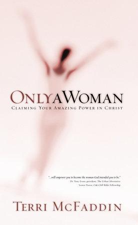 Only a Woman by Terri McFaddin