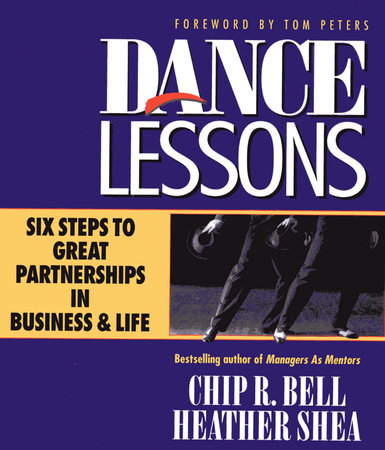 Dance Lessons by Chip R. Bell and Heather Shea