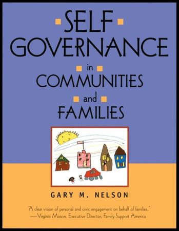 Self-Governance in Communities and Families by Gary M. Nelson