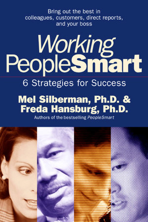 Working PeopleSmart by Mel Silberman, Ph.D. and Freda Hansburg