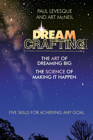 Dreamcrafting by Paul Levesque and Art McNeil