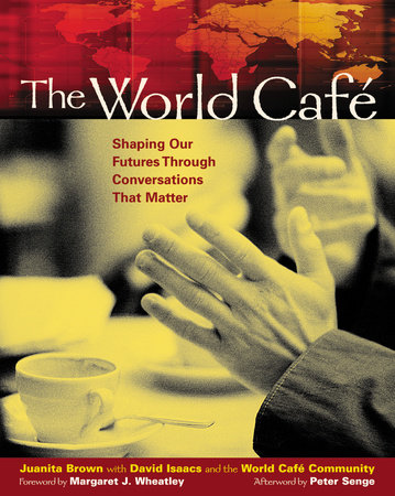 The World Café by Juanita Brown, David Isaacs and Cafe Community World