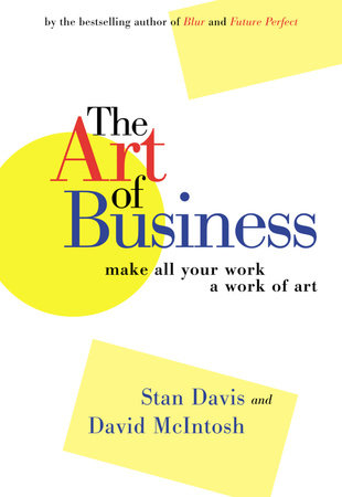 The Art of Business by Stan Davis and David McIntosh