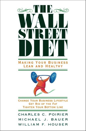 The Wall Street Diet by Charles C. Poirier, Michael J. Bauer and William F. Houser