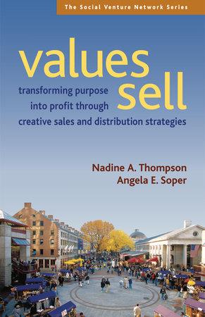 Values Sell by Nadine A. Thompson and Angela E. Soper
