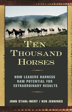 Ten Thousand Horses by John Stahl-Wert and Ken Jennings