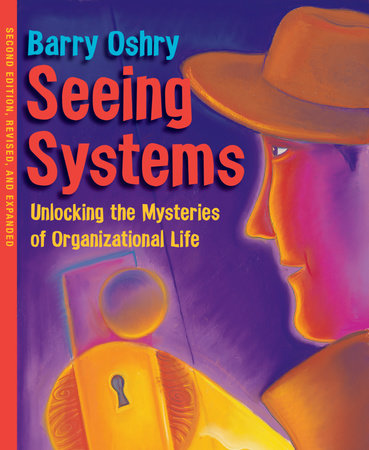 Seeing Systems by Barry Oshry