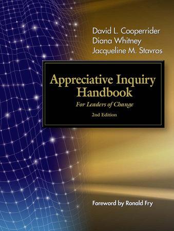 The Appreciative Inquiry Handbook by David L. Cooperrider