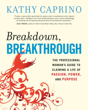 Breakdown, Breakthrough by Kathy Caprino