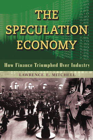 The Speculation Economy by Lawrence E. Mitchell