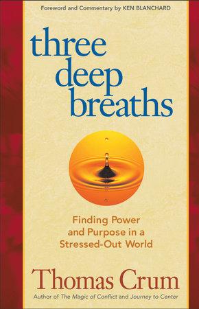 Three Deep Breaths by Thomas Crum