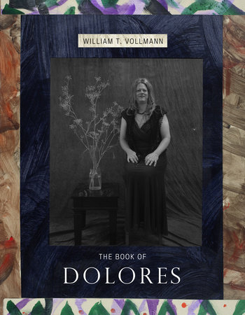 The Book of Dolores by William T. Vollmann