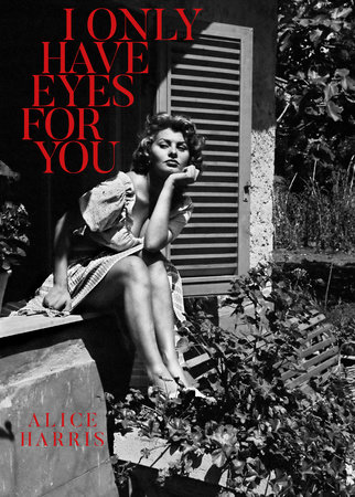 I Only Have Eyes For You by Alice Harris