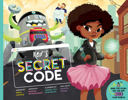 Rox's Secret Code by Mara Lecocq and Nathan Archambault