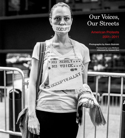 Our Voices, Our Streets: American Protests 2001-2011 by Kevin Bubriski