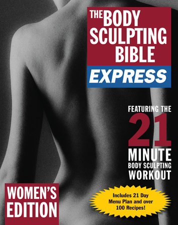 The Body Sculpting Bible Express for Women (Bonus Feature: 75 Quick & Healthy Recipes)