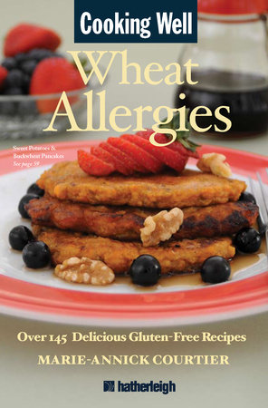 Cooking Well: Wheat Allergies by Marie-Annick Courtier