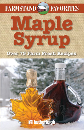 Maple Syrup: Farmstand Favorites by