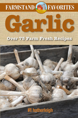 Garlic: Farmstand Favorites by