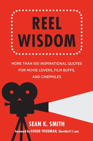 Reel Wisdom by Sean K. Smith